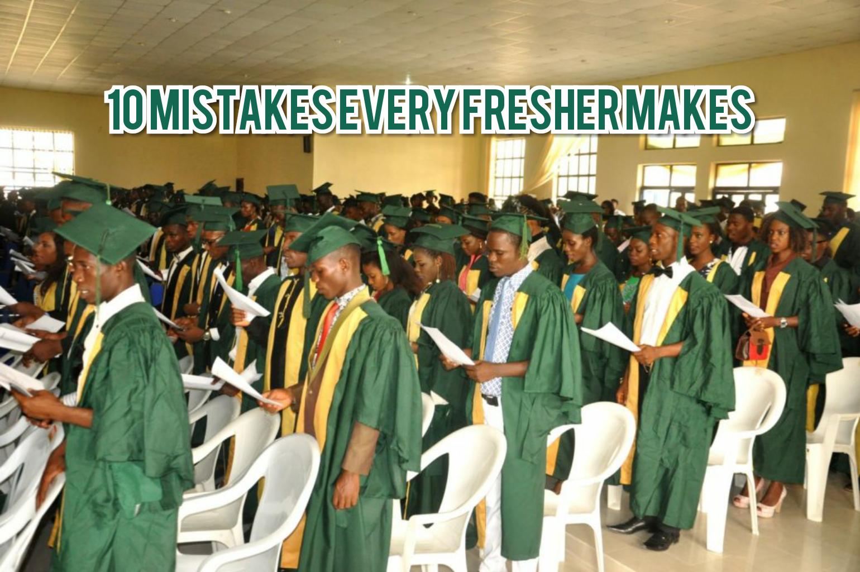 Mistakes freshers make