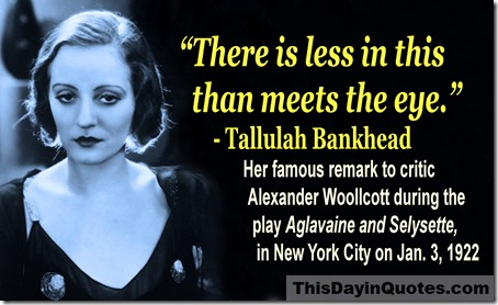 Tallulah Bankhead meets the eye quote WM