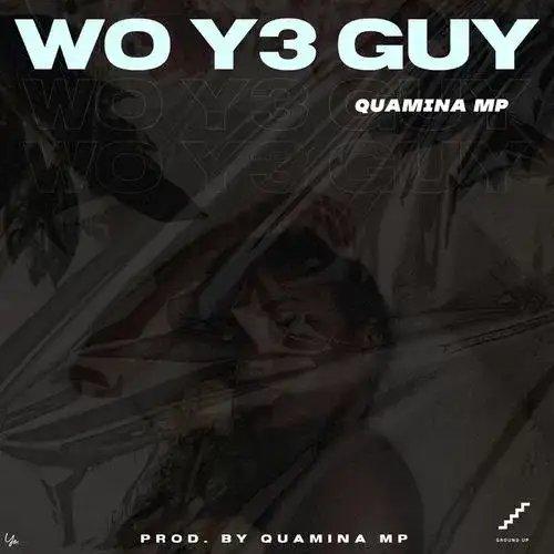 Quamina MP — Wo Y3 Guy - BrytGh.Com