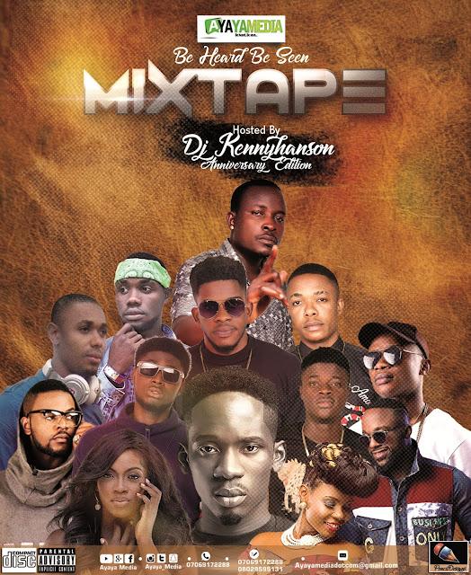 Mixtape: Ayaya Media Be Heard Be Seen Mixtape Anniversary Edition || @Ayaya_Media