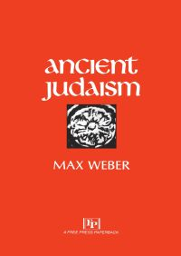 Ancient Judaism By Max Weber