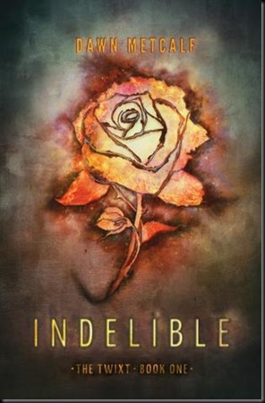Indelelible the twixt book one dawn metcalf