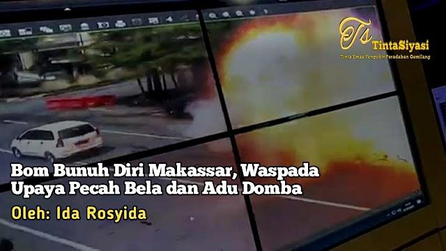 Bom Bunuh Diri Makassar, Waspada Upaya Pecah Belah dan Adu Domba