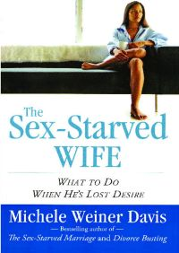 The Sex-Starved Wife By Michele Weiner Davis