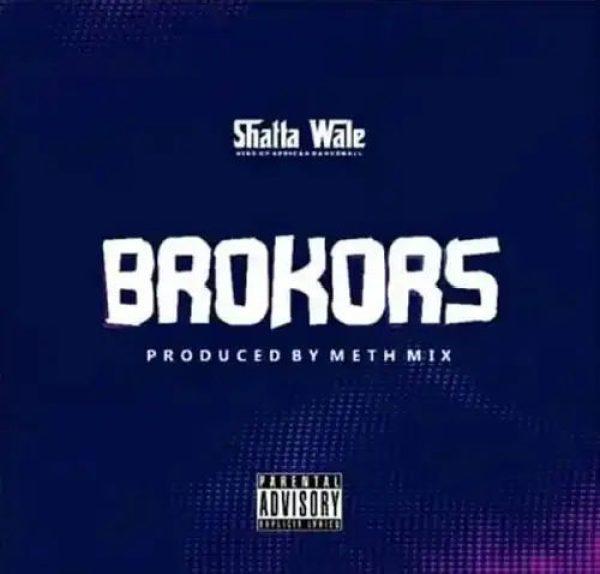 Shatta Wale - Brokors -(Prod by Meth-Mix).