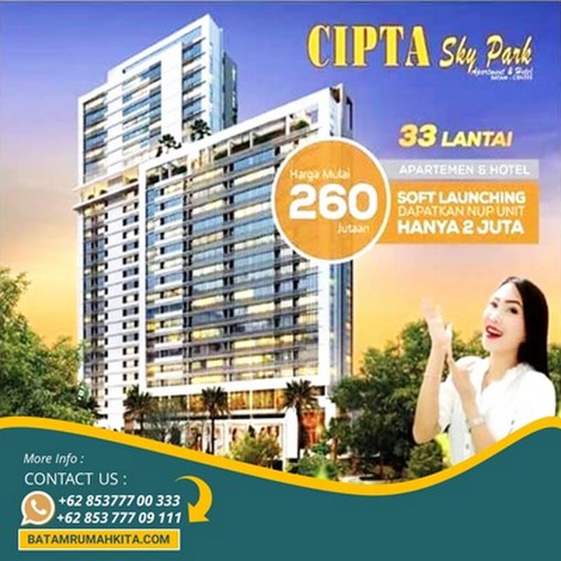 NEW !! APARTEMENT CIPTA GROUP SKY PARK – Lokasi Pusat Bisnis Batam Centre Dekat Mega Mall