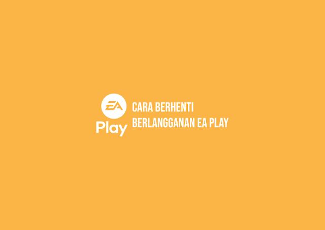 Cara Berhenti Berlangganan EA Play di Steam
