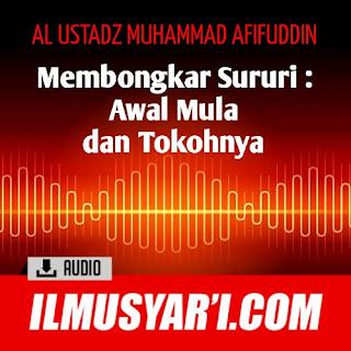 Membongkar Sururiyyah Awal Mula dan Tokohnya - Ustadz Muhammad Afifuddin