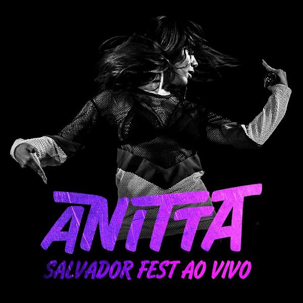 Ao Vivo: Salvador Fest 2016 – Anitta