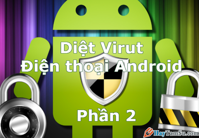 Top 5 ứng dụng diệt virus tốt nhất cho điện thoại Android