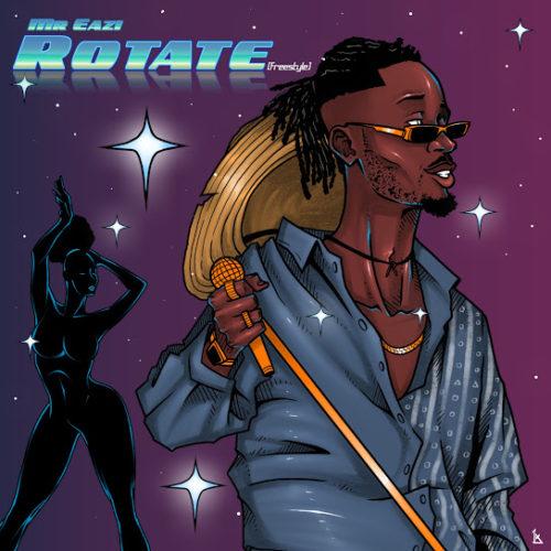 Mr Eazi - Rotate (Freestyle) | Download Audio