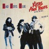 Bad Boys Blue - Kisses and Tears
