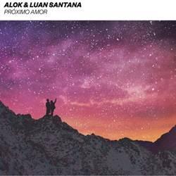 Alok e Luan Santana - Próximo Amor
