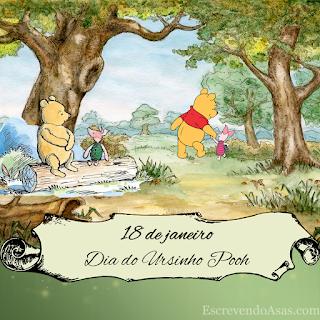 18 de janeiro - Dia do Ursinho Pooh (Winnie the Pooh Day)