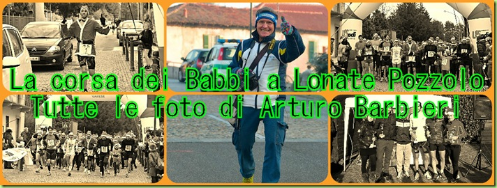 La corsa dei Babbi Lonate Pozzolo tutte le foto di Arturo Barbieri