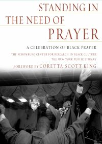 Standing in the Need of Prayer By Schomburg Ctr for Resrch in Black Cultur