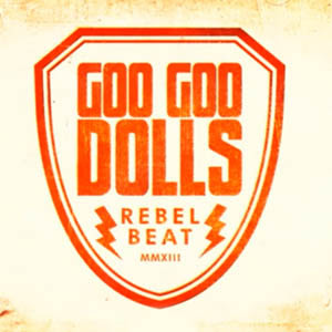 Goo Goo Dolls – Rebel Beat Lyrics
