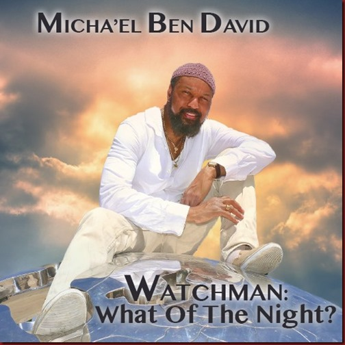 micha'el eliyahu bendavid - watchman, what of the night