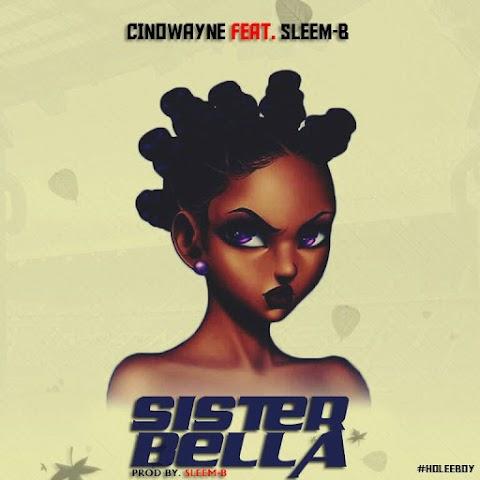 NEW MUSIC: SISTER BELLA - CINO ( prod. Sleem B )