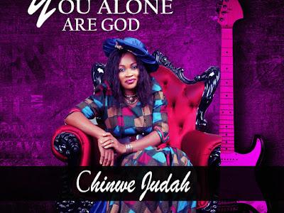 [MUSIC]: You Alone Are God - Chinwe Judah (@chinwelynac)