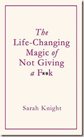 the life changing magic of not giving a fuck
