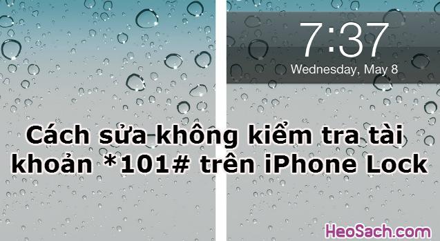 Hình 1 - Cách sửa không kiểm tra tài khoản *101# trên iPhone Lock