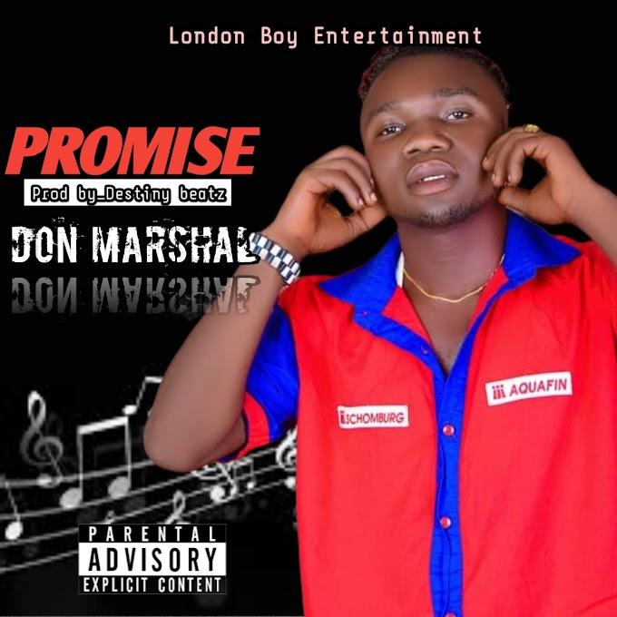 MUSIC: Don Marshal - Promise-Prod.by-DestinyBeatz