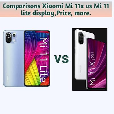 Comparisons Xiaomi Mi 11x vs Mi 11 lite display,Price, more.