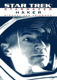 Star Trek: The Next Generation: Stargazer: Maker By Michael Jan Friedman
