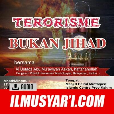 [AUDIO] Terorisme Bukan Jihad - Ustadz Askari Bin Jamal