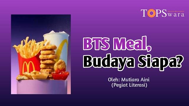 BTS Meal, Budaya Siapa?