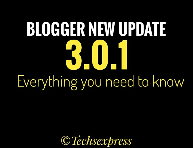 Blogger new uodate 3.0.1 download & know everything