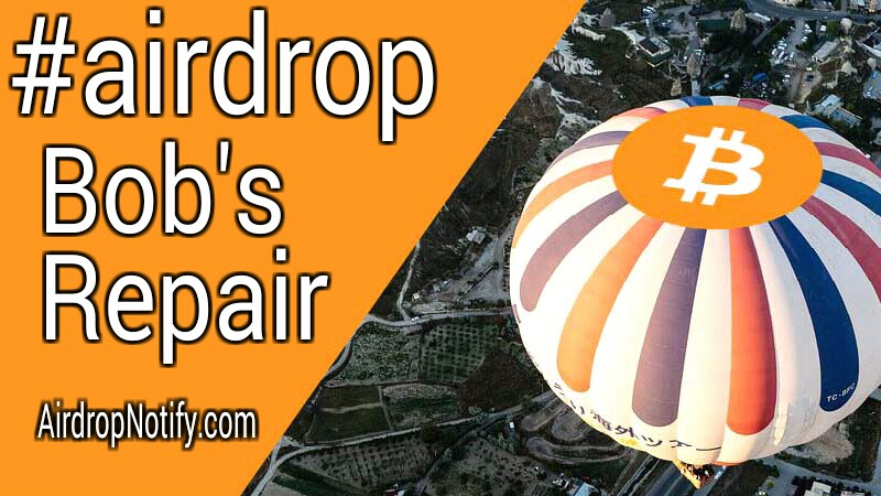 Bob's Repair Crypto Airdrop Alert | Free Cryptocurrency Airdrop