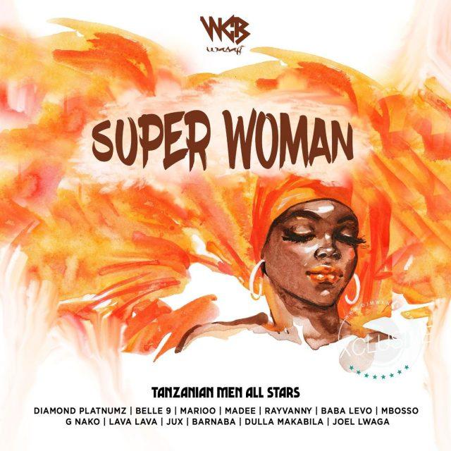 Diamond Platnumz, Rayvanny, Madee, Jux, Mbosso, Belle 9, Marioo, Lava Lava, Joel Lwaga, G Nako, Barnaba & Baba Levo - Super Woman