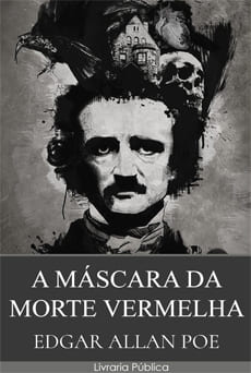A Máscara da Morte Vermelha - Edgar Allan Poe