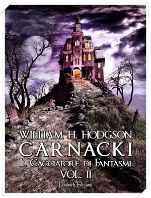 William H. Hodgson - Carnacki Il Cacciatore di Fantasmi Vol. II