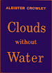 Aleister Crowley - Clouds Without Water