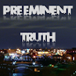 PRE EMINENT TRUTH
