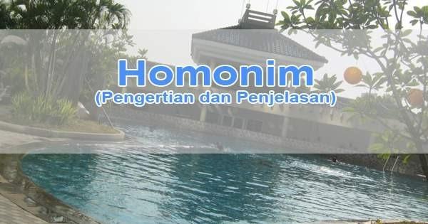 Homonim (Pengertian dan Penjelasan)