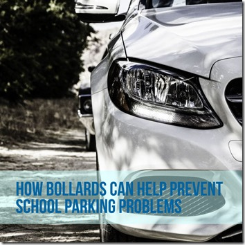 How bollards can help prevent school parking problems