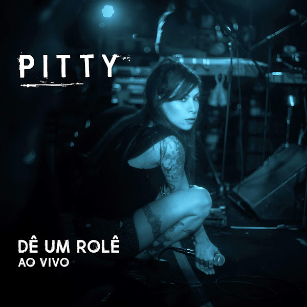 Dê um Rolê (Ao Vivo) – Pitty