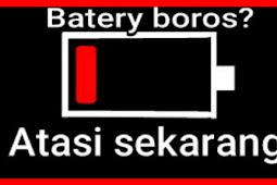 Cara mudah mengatasi batery Android yang boros atau drop