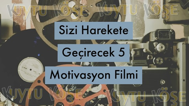 Sizi Harekete Geçirecek 5 Motivasyon Filmi