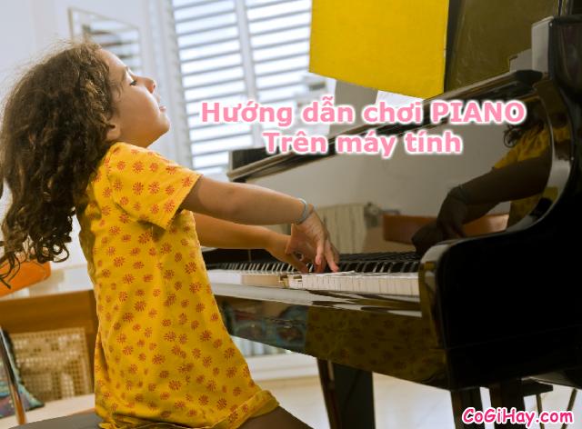 Hướng dẫn tập chơi Piano trên máy tính bằng phần mềm