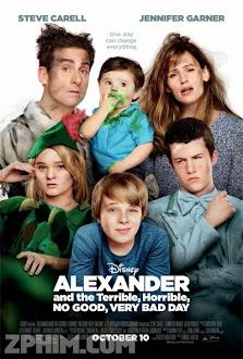 Alexander Và Một Ngày Tồi Tệ, Kinh Khủng, Chán Nản, Bực Bội - Alexander and the Terrible, Horrible, No Good, Very Bad Day (2014) Poster