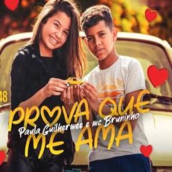 Paula Guilherme e MC Bruninho – Prova Que Me Ama download grátis