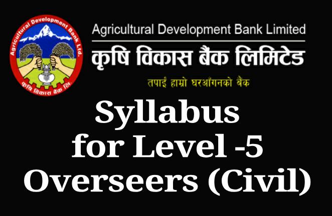 ADBL Syallabus for Level -5 Overseer (Civil)