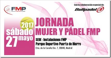 Jornada Mujer y Pádel en la FMP. Sábado 27 mayo en Parque Deportivo Puerta de Hierro.