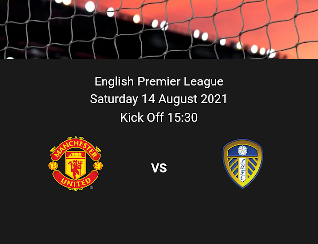 Manchester United vs Leeds at EPL Maskani on 14 th August 2021