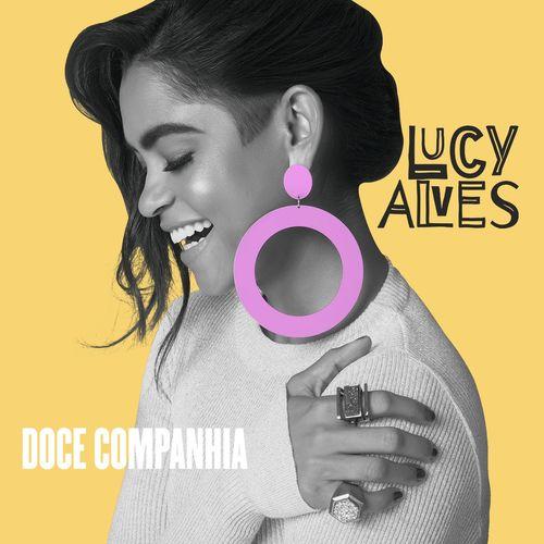 Doce Companhia – Lucy Alves (2018)
